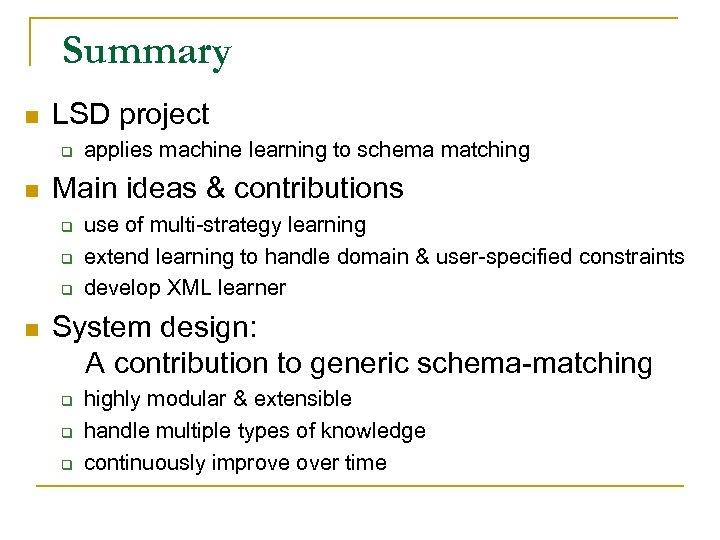 Summary n LSD project q n Main ideas & contributions q q q n