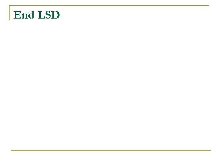 End LSD