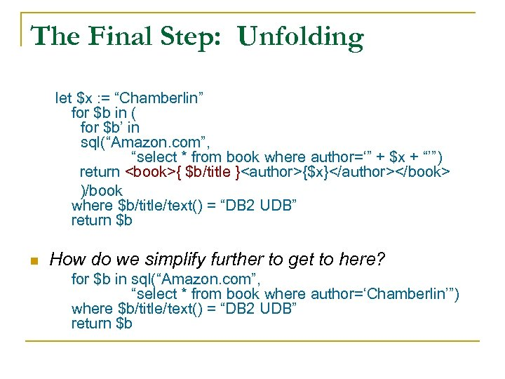 """The Final Step: Unfolding let $x : = """"Chamberlin"""" for $b in ( for"""