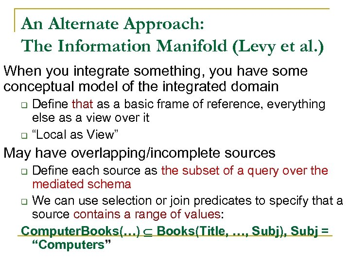 An Alternate Approach: The Information Manifold (Levy et al. ) When you integrate something,
