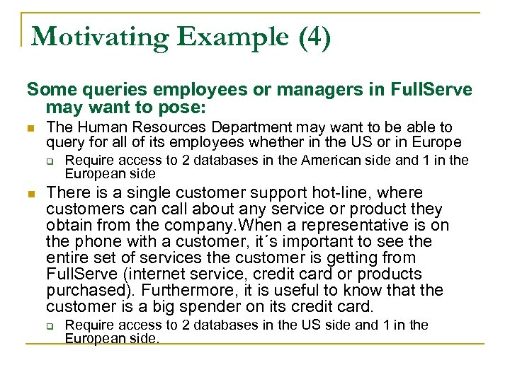 Motivating Example (4) Some queries employees or managers in Full. Serve may want to