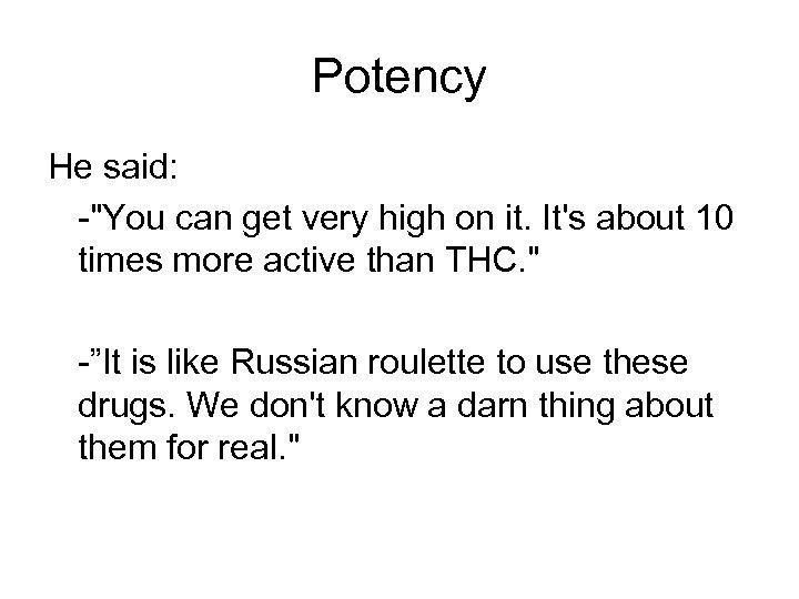 Potency He said: -