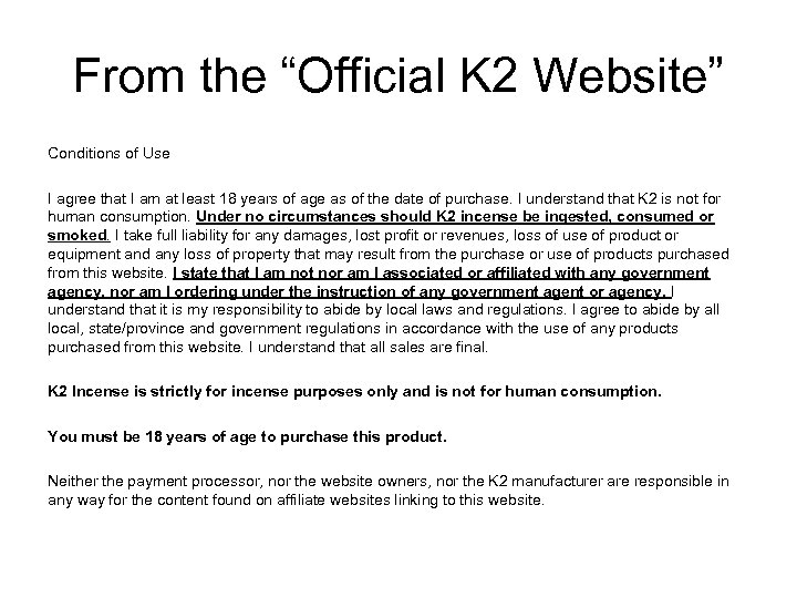 """From the """"Official K 2 Website"""" Conditions of Use I agree that I am"""