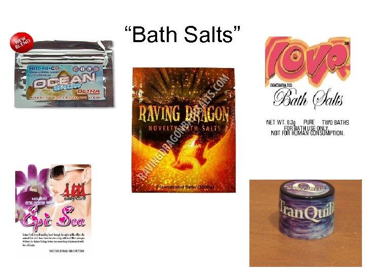 """Bath Salts"""