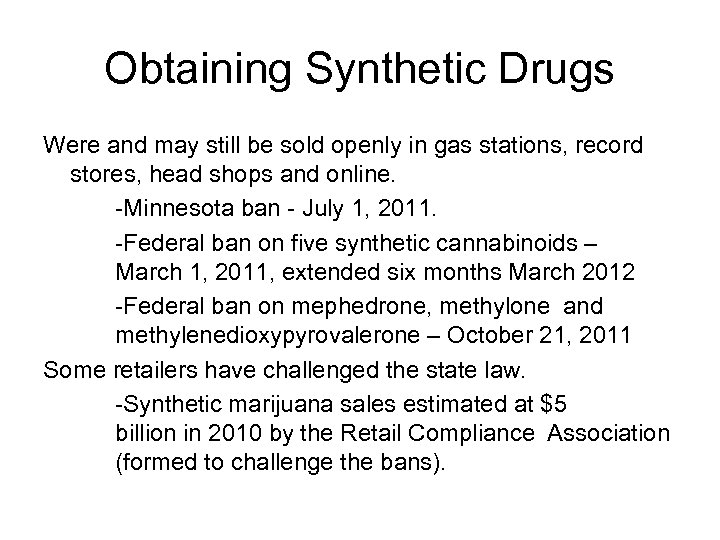 Obtaining Synthetic Drugs Were and may still be sold openly in gas stations, record