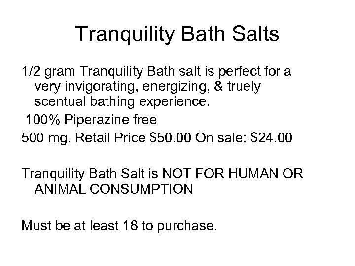 Tranquility Bath Salts 1/2 gram Tranquility Bath salt is perfect for a very invigorating,