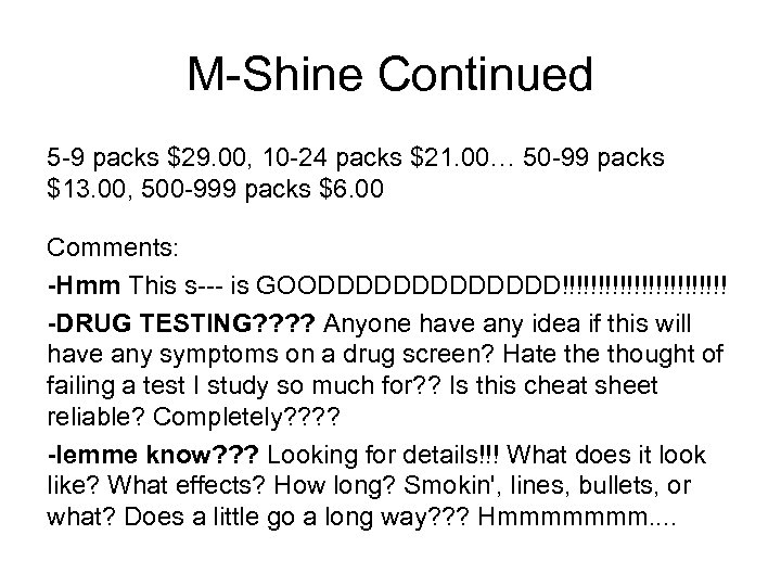M-Shine Continued 5 -9 packs $29. 00, 10 -24 packs $21. 00… 50 -99
