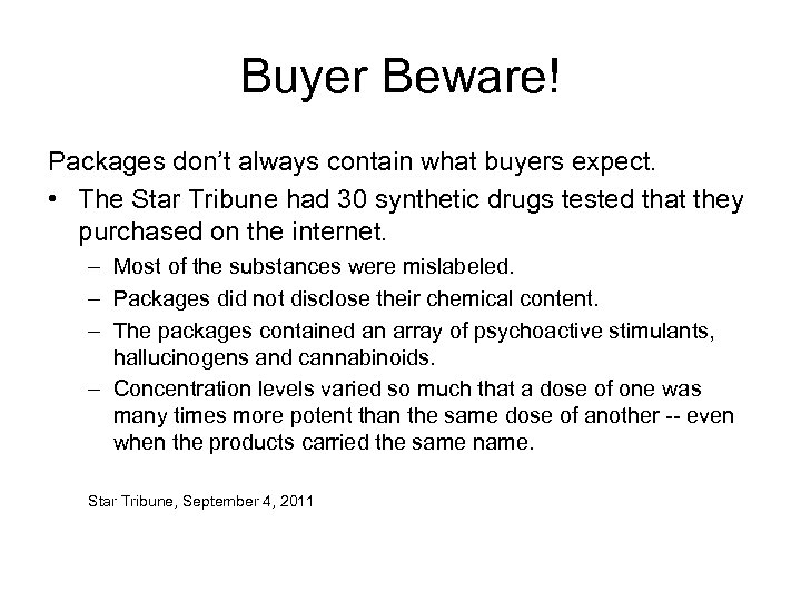 Buyer Beware! Packages don't always contain what buyers expect. • The Star Tribune had