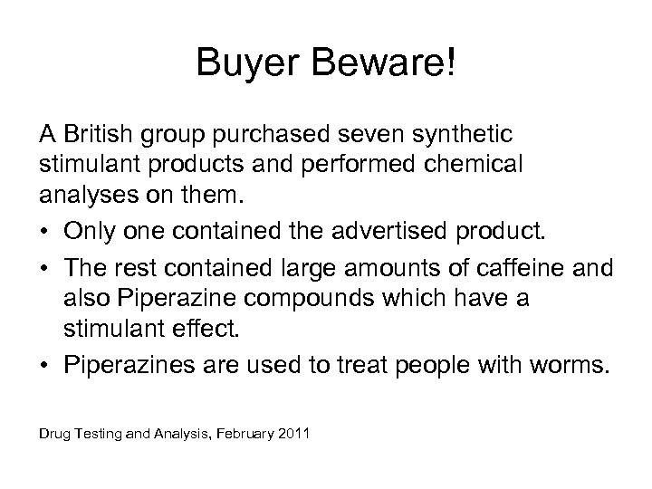Buyer Beware! A British group purchased seven synthetic stimulant products and performed chemical analyses