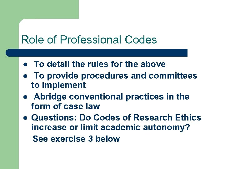 Role of Professional Codes l l To detail the rules for the above To