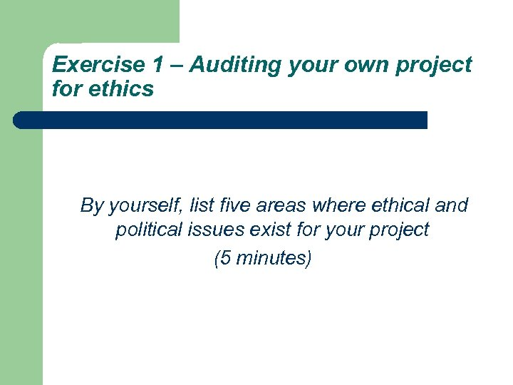 Exercise 1 – Auditing your own project for ethics By yourself, list five areas