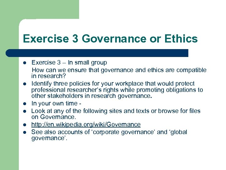 Exercise 3 Governance or Ethics l l l Exercise 3 – In small group