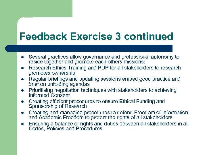 Feedback Exercise 3 continued l l l l Several practices allow governance and professional