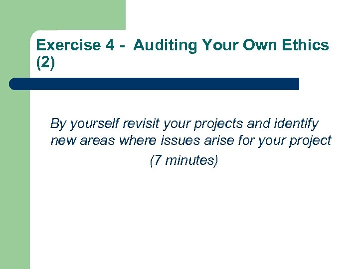 Exercise 4 - Auditing Your Own Ethics (2) By yourself revisit your projects and