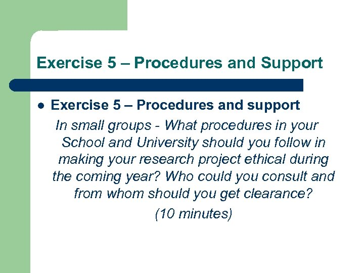 Exercise 5 – Procedures and Support l Exercise 5 – Procedures and support In