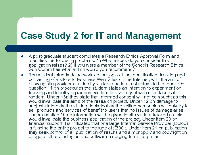 Case Study 2 for IT and Management l l A post-graduate student completes a