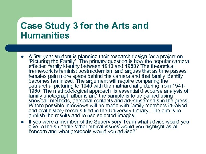 Case Study 3 for the Arts and Humanities l l A first year student
