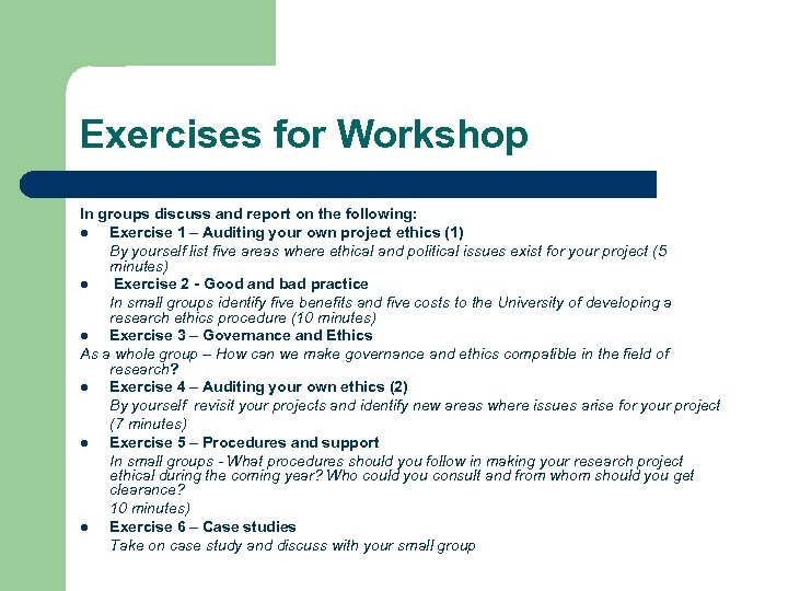 Exercises for Workshop In groups discuss and report on the following: l Exercise 1