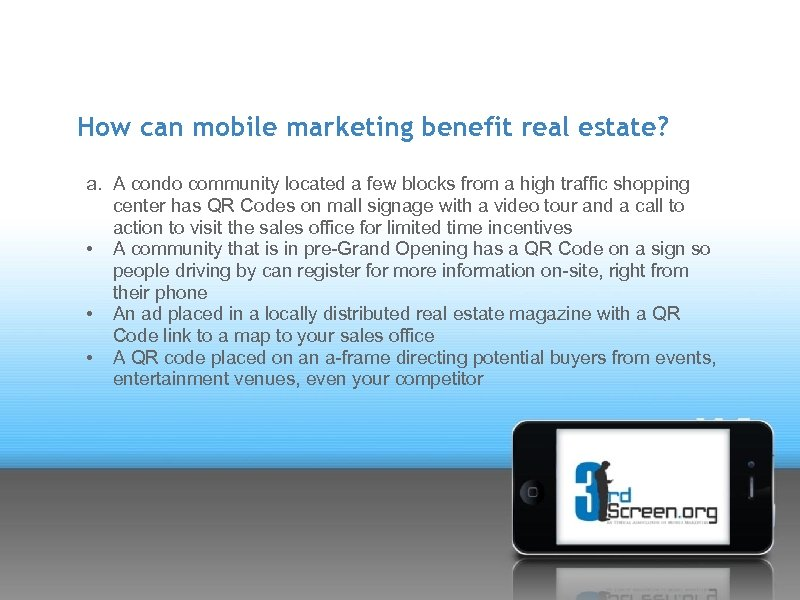 How can mobile marketing benefit real estate? a. A condo community located a few