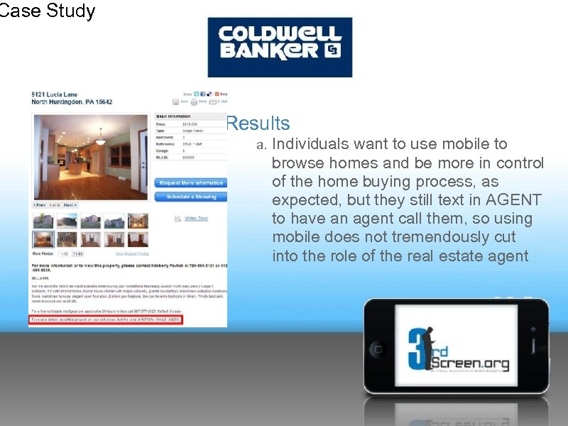 Case Study Results a. Individuals want to use mobile to browse homes and be