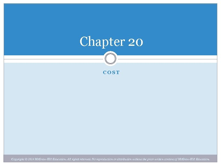 Chapter 20 COST Chapter 20 Copyright © 2014 Mc. Graw-Hill Education. All rights reserved.