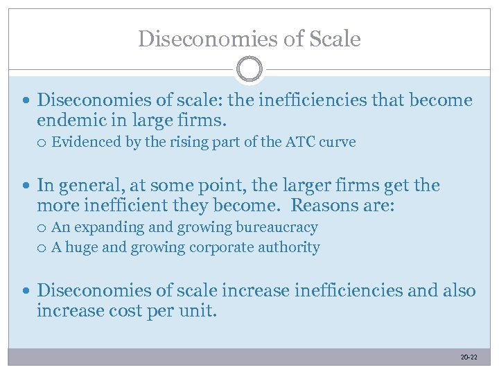 Diseconomies of Scale Diseconomies of scale: the inefficiencies that become endemic in large firms.