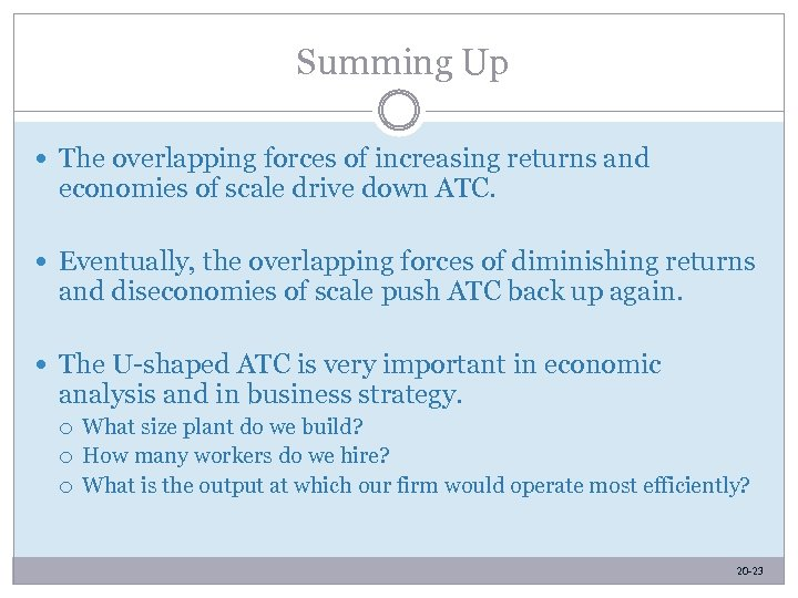 Summing Up The overlapping forces of increasing returns and economies of scale drive down
