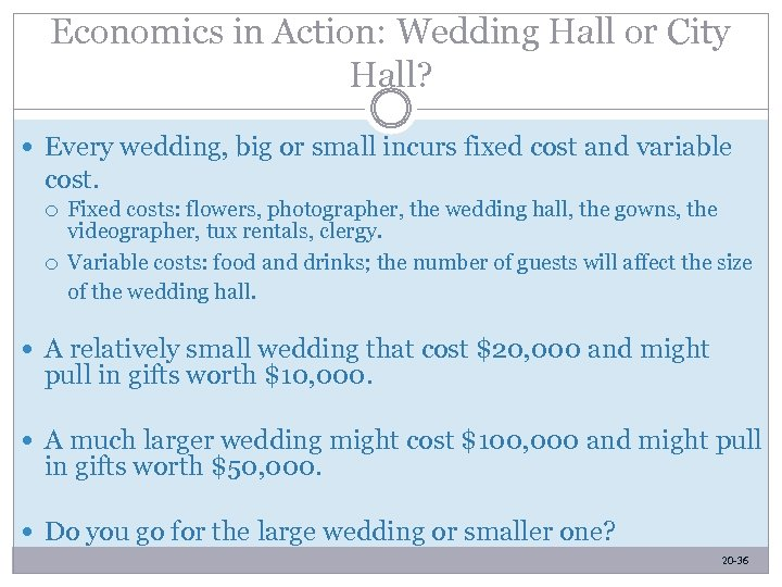 Economics in Action: Wedding Hall or City Hall? Every wedding, big or small incurs
