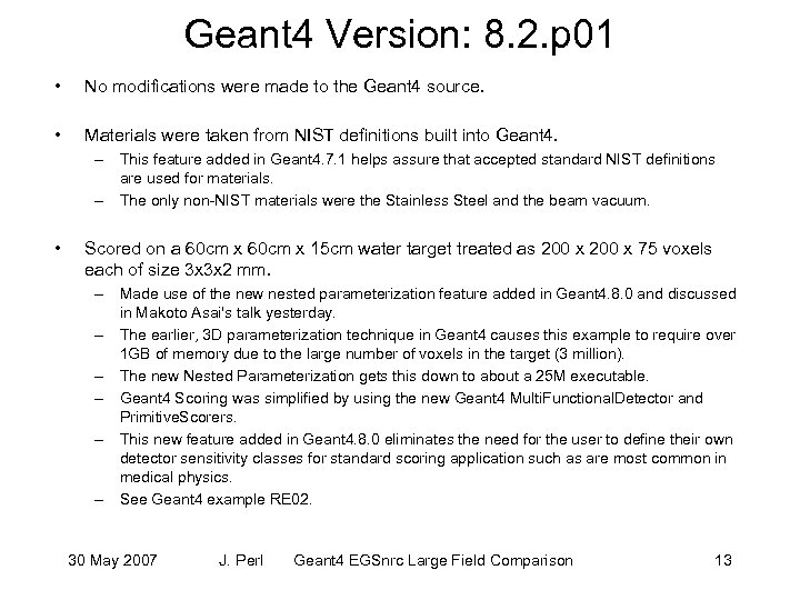 Geant 4 Version: 8. 2. p 01 • No modifications were made to the
