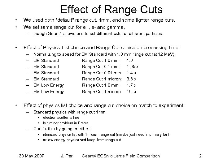 Effect of Range Cuts • • We used both