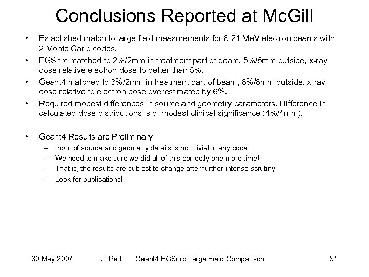 Conclusions Reported at Mc. Gill • • • Established match to large-field measurements for