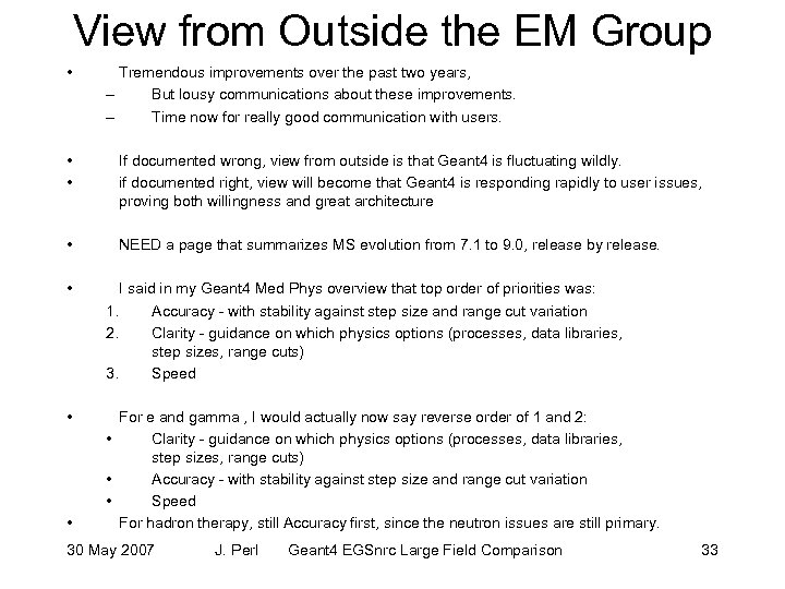View from Outside the EM Group • Tremendous improvements over the past two years,