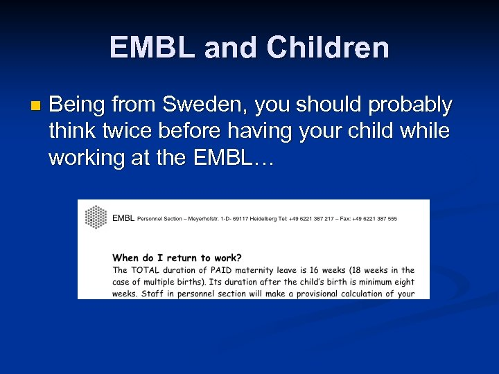 EMBL and Children n Being from Sweden, you should probably think twice before having