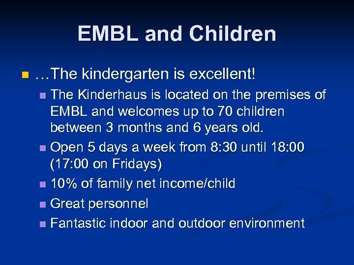 EMBL and Children n …The kindergarten is excellent! The Kinderhaus is located on the