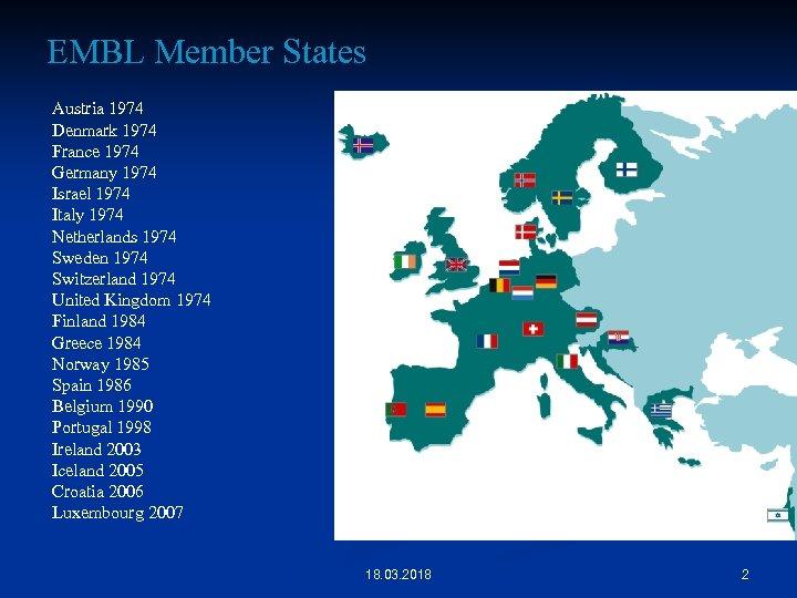 EMBL Member States Austria 1974 Denmark 1974 France 1974 Germany 1974 Israel 1974 Italy