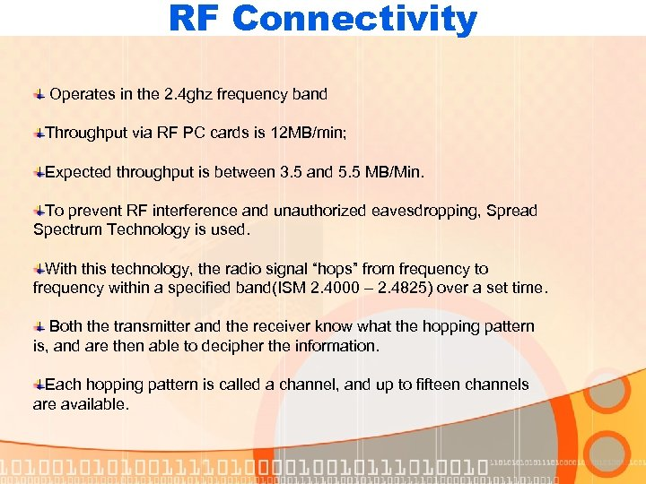 RF Connectivity Operates in the 2. 4 ghz frequency band Throughput via RF PC