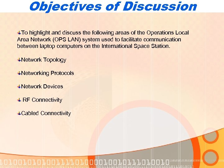 Objectives of Discussion To highlight and discuss the following areas of the Operations Local