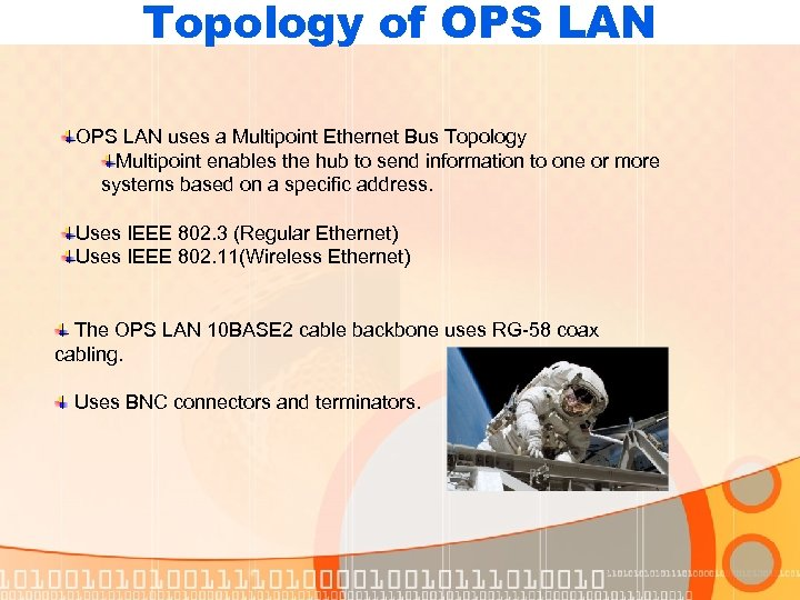 Topology of OPS LAN uses a Multipoint Ethernet Bus Topology Multipoint enables the hub