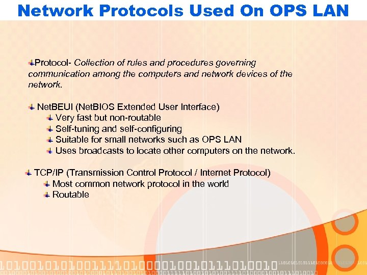 Network Protocols Used On OPS LAN Protocol- Collection of rules and procedures governing communication
