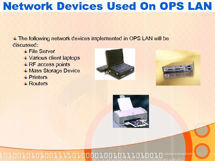 Network Devices Used On OPS LAN The following network devices implemented in OPS LAN