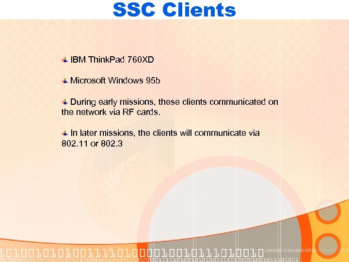 SSC Clients IBM Think. Pad 760 XD Microsoft Windows 95 b During early missions,