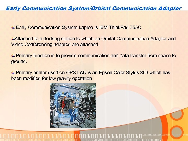 Early Communication System/Orbital Communication Adapter Early Communication System Laptop is IBM Think. Pad 755