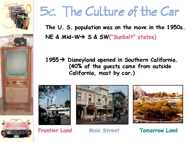 5 C. The Culture of the Car The U. S. population was on the