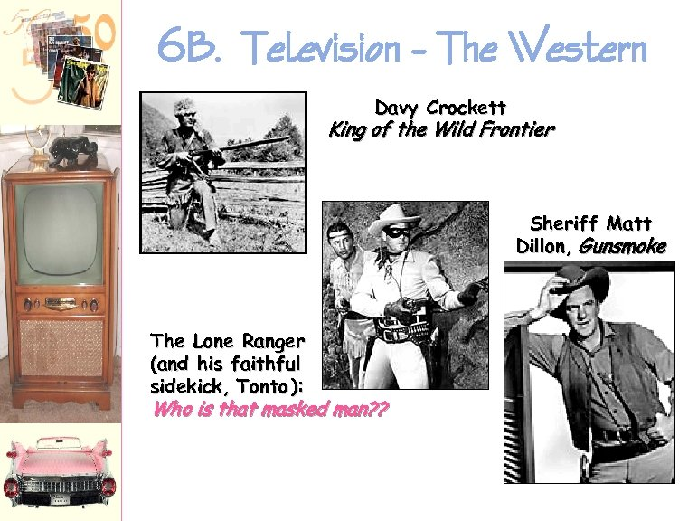 6 B. Television – The Western Davy Crockett King of the Wild Frontier Sheriff