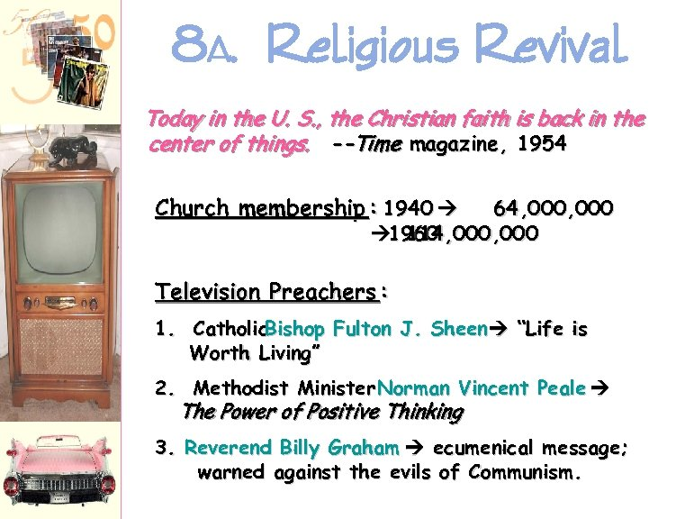 8 A. Religious Revival Today in the U. S. , the Christian faith is