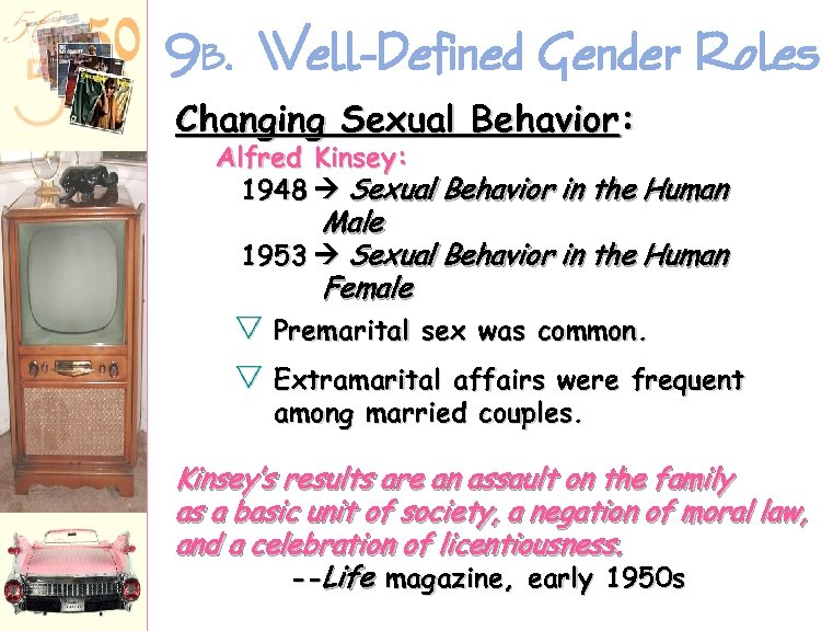 9 B. Well-Defined Gender Roles Changing Sexual Behavior: Alfred Kinsey: 1948 Sexual Behavior in