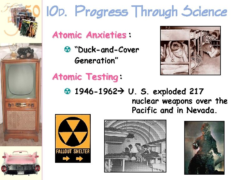 """10 D. Progress Through Science Atomic Anxieties : à """"Duck-and-Cover Generation"""" Atomic Testing :"""