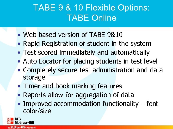 TABE 9 & 10 Flexible Options: TABE Online • • • Web based version