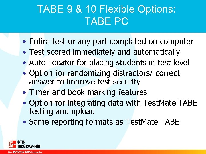 TABE 9 & 10 Flexible Options: TABE PC • • Entire test or any