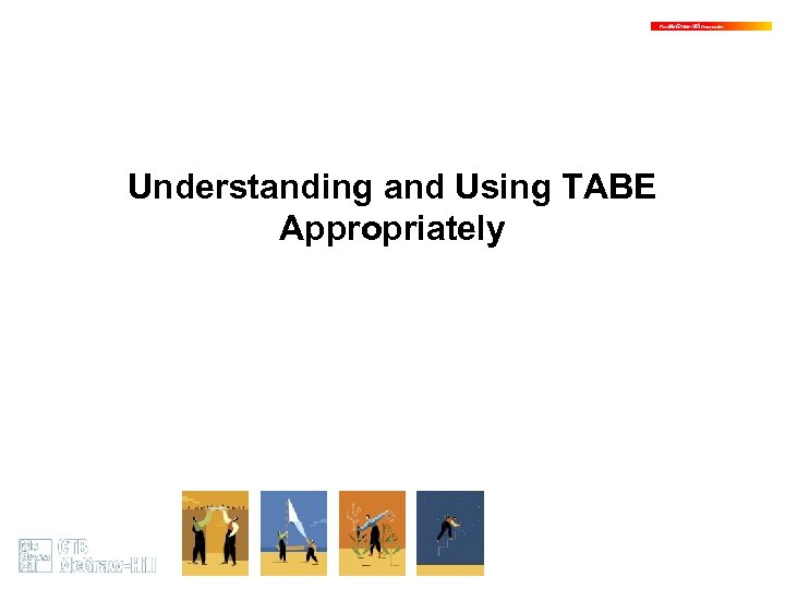 Understanding and Using TABE Appropriately